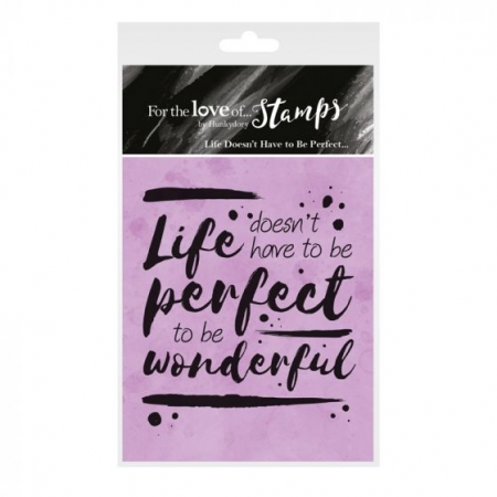 For the Love of Stamps - Life doesn't have to be Perfect, Hunkydory